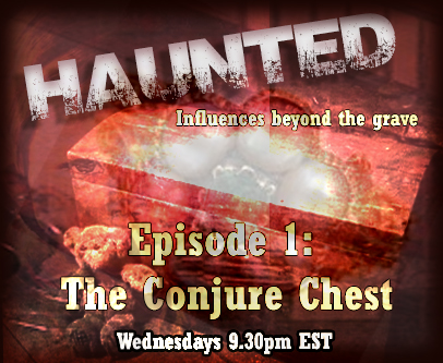 Haunted: Influences Beyond the Grave